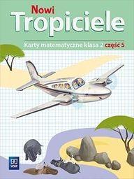Nowi Tropiciele SP 2 Matematyka ćwiczenia cz.5