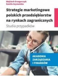 Strategie marketingowe polskich przedsiębiorstw na rynkach zagranicznych
