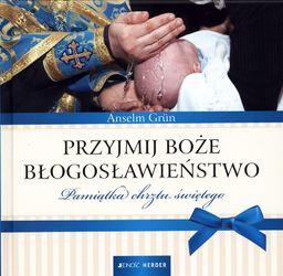 Jedność Przyjmij Boże błogosławieństwo. Pamiątka chrztu świętego