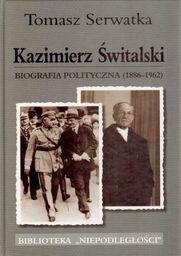 Kazimierz Świtalski. Biografia polityczna 1886-1962