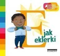 E Jak Eklerki. Akademia Mądrego Dziecka. Literkowe Przedszkole