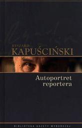 Kapuściński Ryszard - Kapuściński. T.9. Autoportret reportera, oprawa twarda