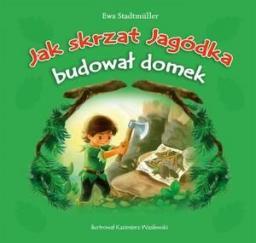 Jak Skrzat Jagódka Budował Domek