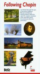 Opracowanie zbiorowe - Following Chopin. The Guide (Śladami Chopina - wersja angielska), oprawa zintegrowana