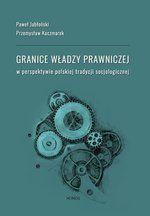 Granice władzy prawniczej w perspektywie polskiej tradycji socjologicznej