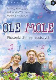 Ole mole. Piosenki dla najmłodszych + CD