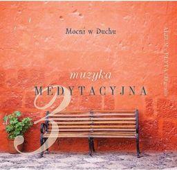 Muzyka medytacyjna 3. Album + CD gratis