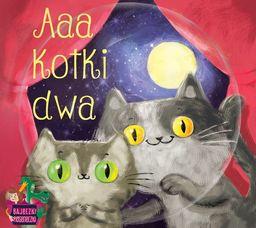 Bajeczki pioseneczki Aaa kotki + CD