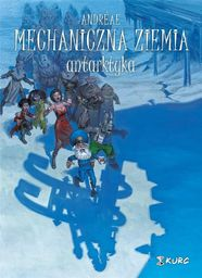 Mechaniczna ziemia T.2 Antarktyka