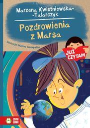 Kwietniewska-Talarczyk Marzena - Już czytam! Tom 24. Pozdrowienia z Marsa, oprawa miękka ze skrzydełkami