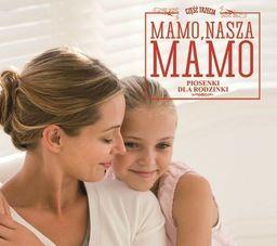 Mamo, Nasza Mamo Piosenki Dla Rodzinki