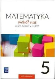 Matematyka   SP KL. 5. Ćwiczenia część 2. Matematyka wokół nas