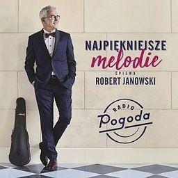 Najpiękniejsze przeboje śpiewa Robert Janowski