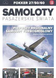 FOKKER 27/50/60 SAMOLOTY PASAŻERSKIE ŚWIATA TOM 19