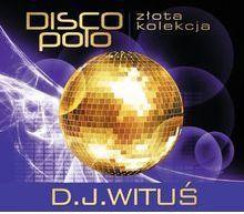 Złota kolekcja Disco Polo - Dziewczyny tego chcą