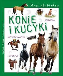 Opracowanie zbiorowe - Nasi ulubieńcy. Konie i kucyki, oprawa twarda