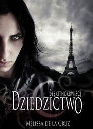De la Cruz Melissa - Błękitnokrwiści Tom 4. Dziedzictwo, oprawa miękka ze skrzydełkami