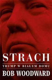 Strach. Trump w Białym Domu