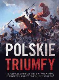 POLSKIE TRIUMFY 50 CHWALEBNYCH BITEW Z NASZEJ HISTORII