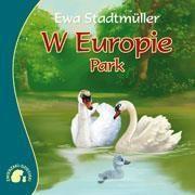 Zwierzaki-dzieciaki - W Europie. Park