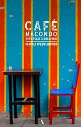 CAFE MACONDO REPORTAŻ Z KOLUMBII