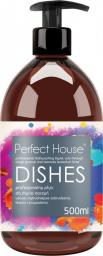 Perfect House DISHES PROFESJONALNY PŁYN DO MYCIA NACZYŃ PERFECT HOUSE 500 ML
