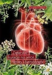 Zielarskie kuracje na serce, nerwy i bezsenność