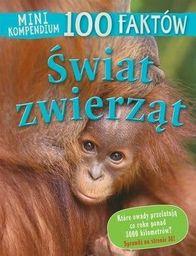 Mini kompendium. 100 faktów. Świat zwierząt