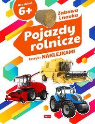 Pojazdy rolnicze. Zeszyt z naklejkami 6+