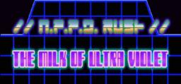 NPPD Rush - The Milk of Ultra Violet