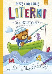 Literki dla przedszkolaka. Piszę i koloruję