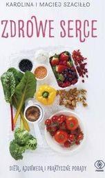 Zdrowe serce. Dieta ajurwedą i praktyczne porady