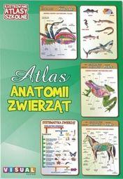 Ilustrowany atlas szkolny. Atlas anatomii zwierząt