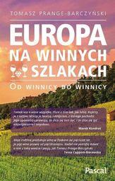 Europa na winnych szlakach - Od winnicy do winnicy