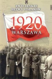 ZWYCIESKIE BITWY POLAKOW 1 WARSZAWA 1920-EDIPRESS