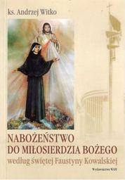 Nabożeństwo do Miłosierdzia Bożego według świętej Faustyny
