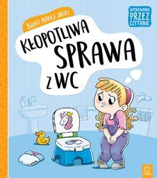 Świat małej Julki. Kłopotliwa sprawa z wc wychowanie przez czytanie