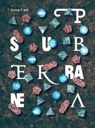 Format P Nr.10 Subterranea