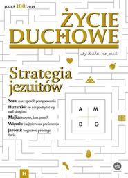 Życie Duchowe nr 100/2019 (Jesień) Strategia...