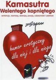 Kamasutra Walentego kopniętego, humor erotyczny...
