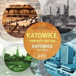 Katowice, których nie ma