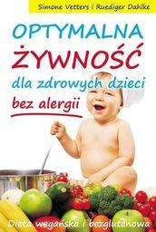 Optymalna żywność dla zdrowych dzieci - bez alergi
