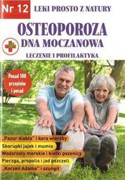 Leki prosto z natury T.12 Osteoporoza...