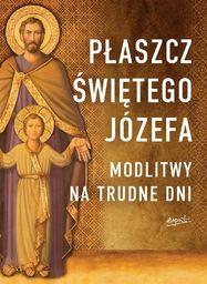 Płaszcz Świętego Józefa. Modlitwy na trudne dni