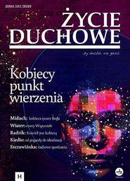 Życie Duchowe 101/2020 (Zima) Kobiecy punkt...