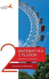 Matematyka LO 2 Z plusem. ZP ćw. wyd.2020