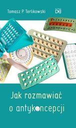 Jak rozmawiać o antykoncepcji