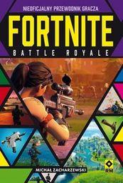 Wydawnictwo RM Fortnite Battle Royale Nieoficjalny przewodnik