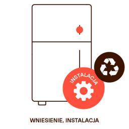 Wniesienie i instalacja (rozpakowanie, wypoziomowanie, przygotowanie do uruchomienia, recykling)