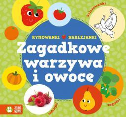 Zielona Sowa Rymowanki - naklejanki. Zagadkowe warzywa i owoce